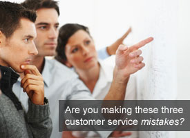 do-you-make-these-3-customer-service-mistakes